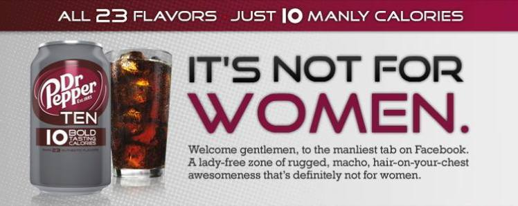 https://www.change.org/p/dr-pepper-stop-the-sexist-its-not-for-women-ad-campaign